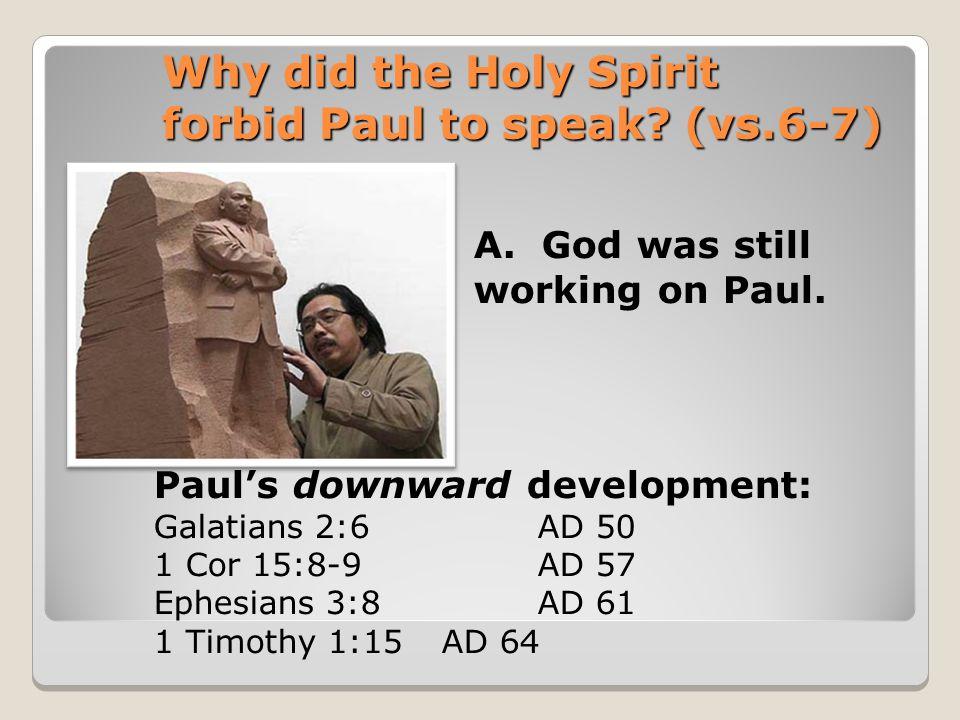A.God was still working on Paul.