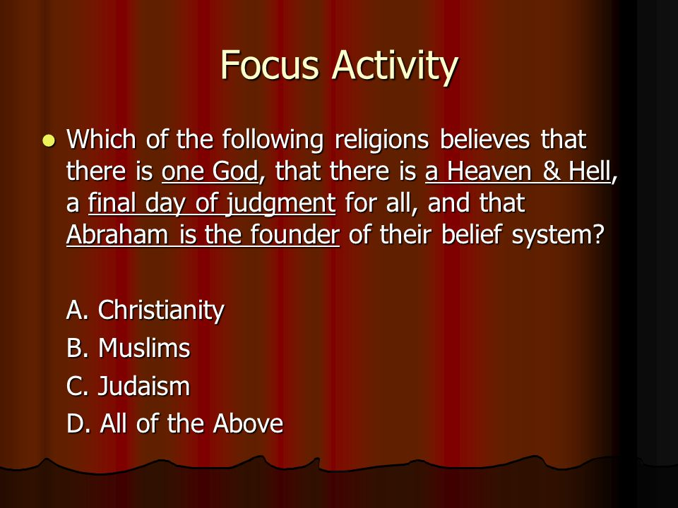History of Judaism Comes about in the year 2000 B.C….Abraham is the father of the Hebrew people.