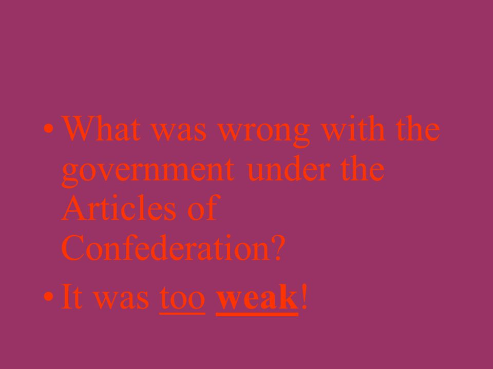 What was the first attempt at workable government in the United States? The Articles of Confederation