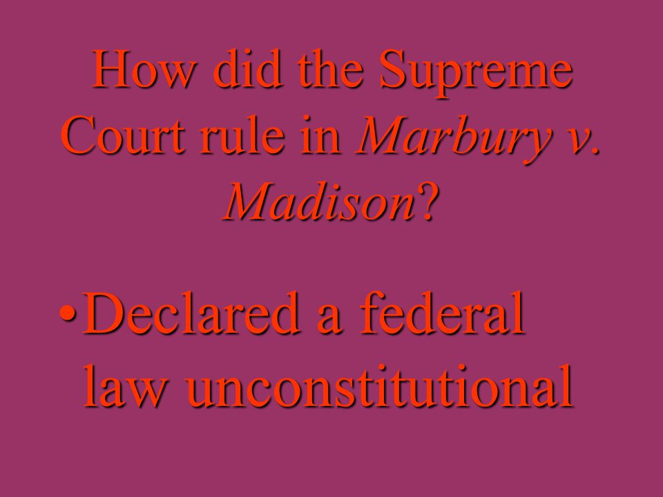 Why were the Marshall court's decisions important? Made the federal courts a co-equal branch of the United States governmentMade the federal courts a