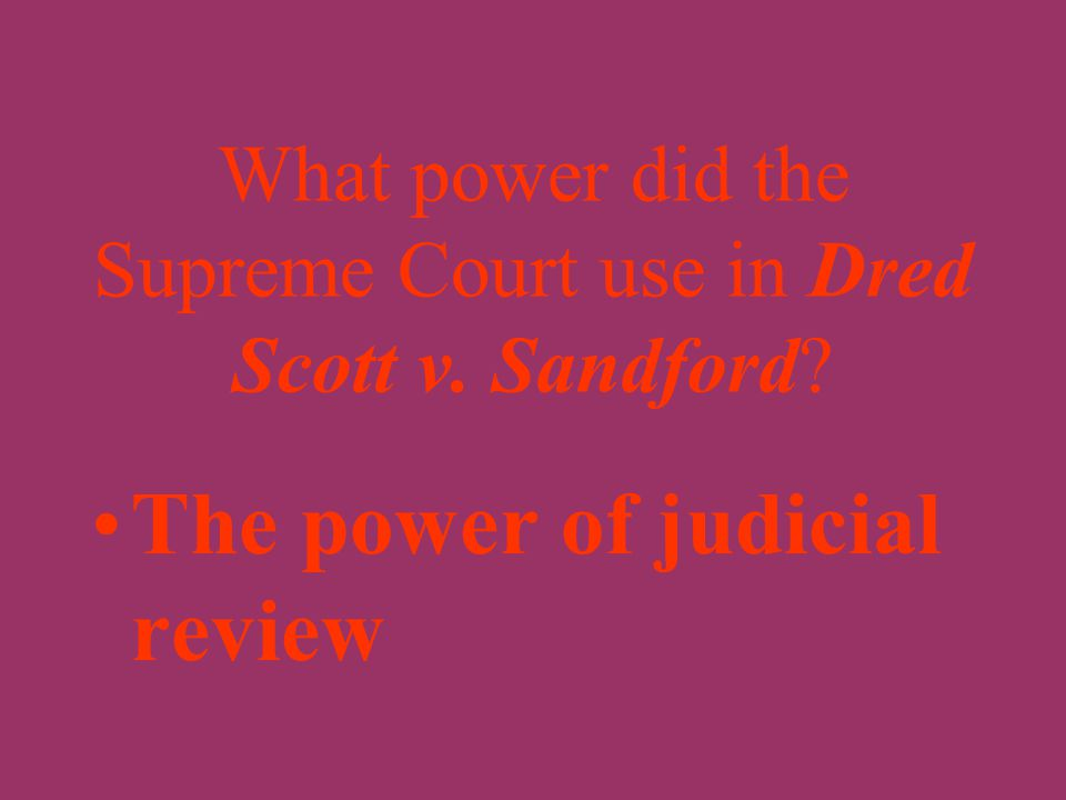 In Dred Scott v. Sandford did the Supreme Court rule that Scott should remain a slave or gain his freedom? Remain a slave