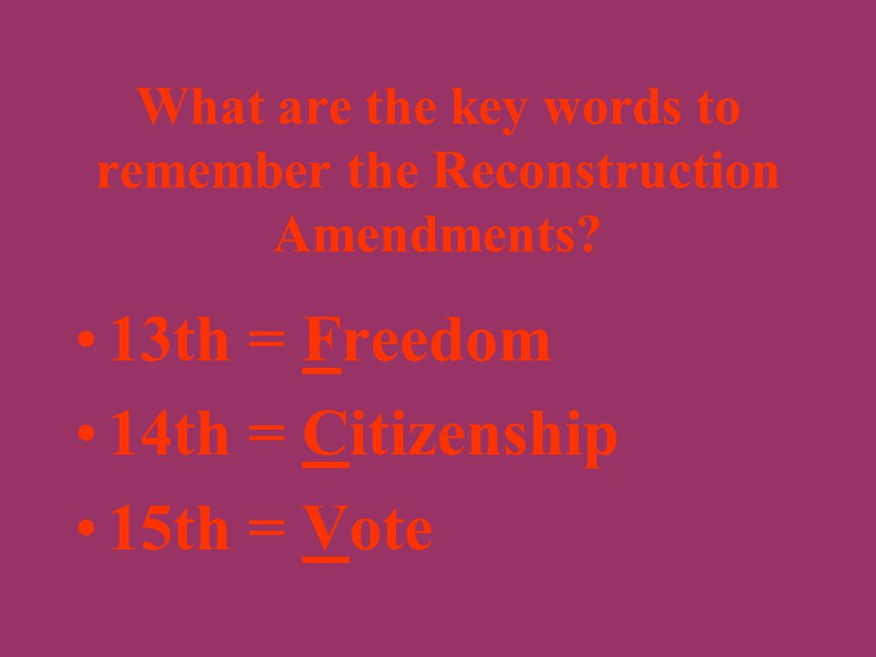 Identify the 15th Amendment. Gave African- American males the right to vote