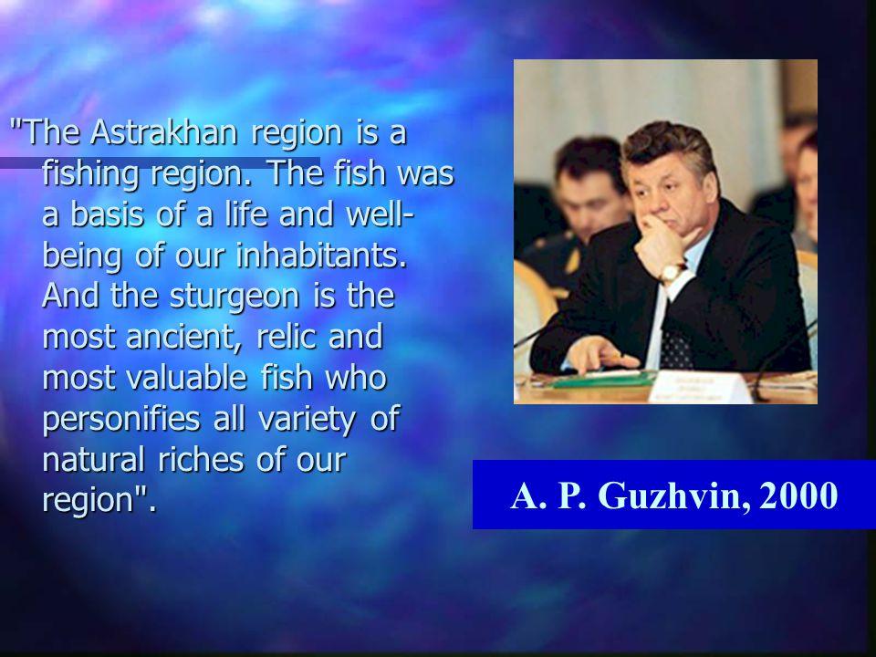 The Astrakhan region is a fishing region.