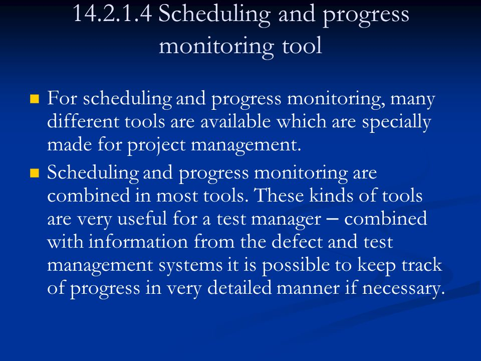 14.2.1.4 Scheduling and progress monitoring tool For scheduling and progress monitoring, many different tools are available which are specially made for project management.