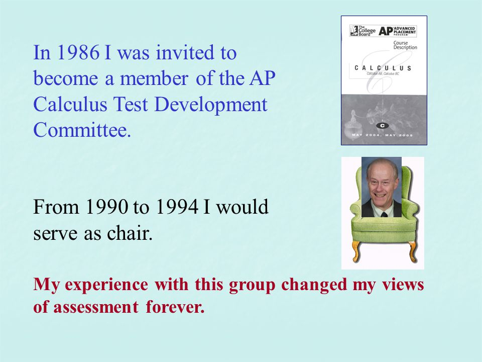 In 1986 I was invited to become a member of the AP Calculus Test Development Committee.