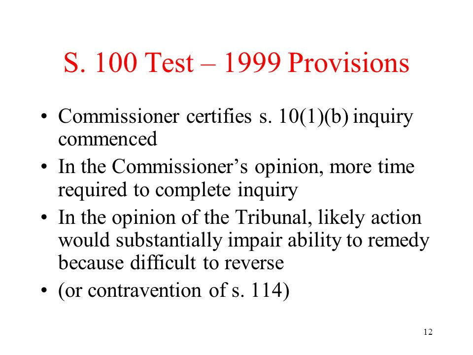 12 S. 100 Test – 1999 Provisions Commissioner certifies s.