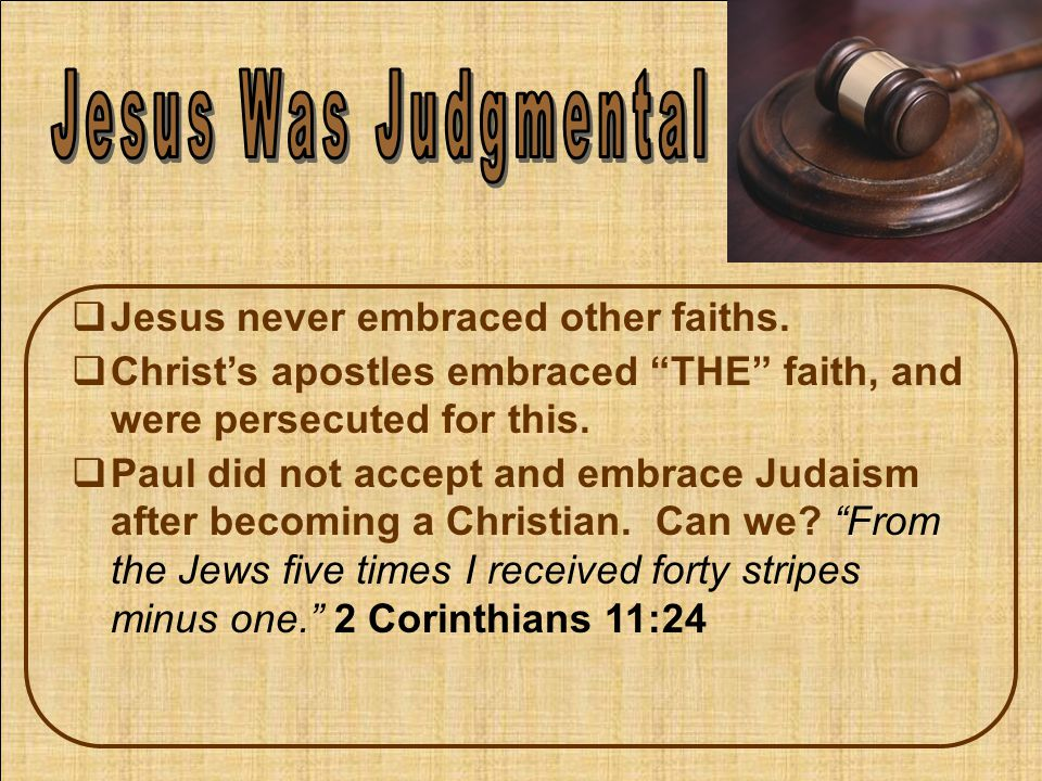  Jesus never embraced other faiths.