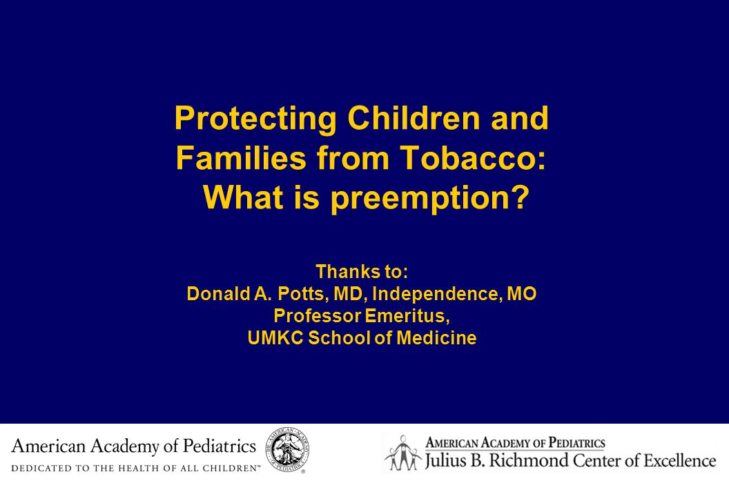 Protecting Children and Families from Tobacco: What is preemption.