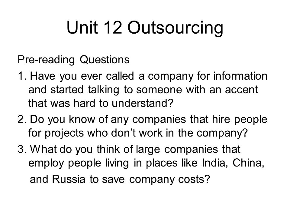 Unit 12 Outsourcing Pre-reading Questions 1.