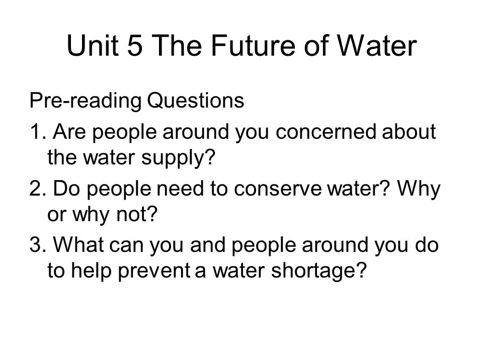 Unit 5 The Future of Water Pre-reading Questions 1.