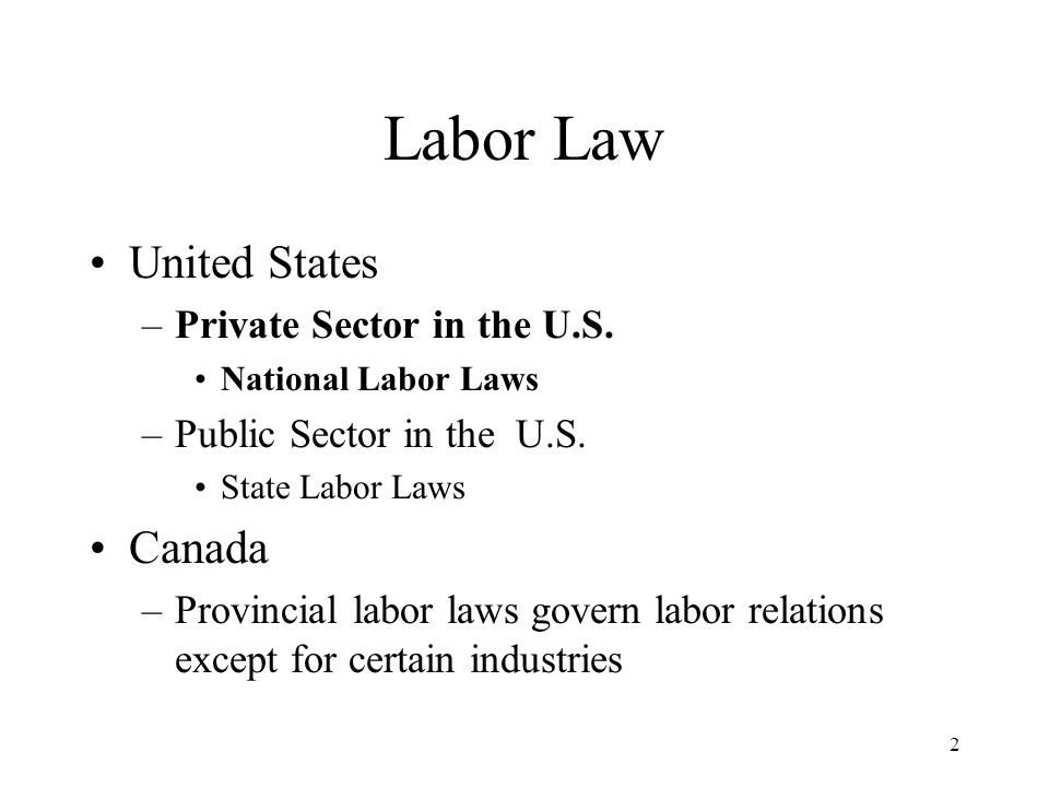 2 Labor Law United States –Private Sector in the U.S.