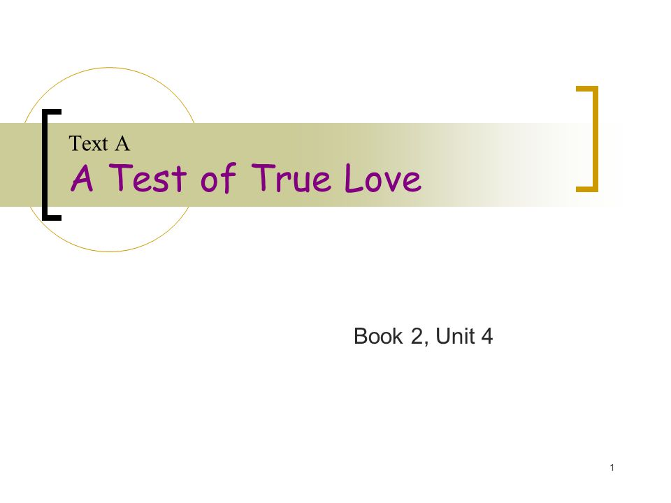 1 Text A A Test of True Love Book 2, Unit 4