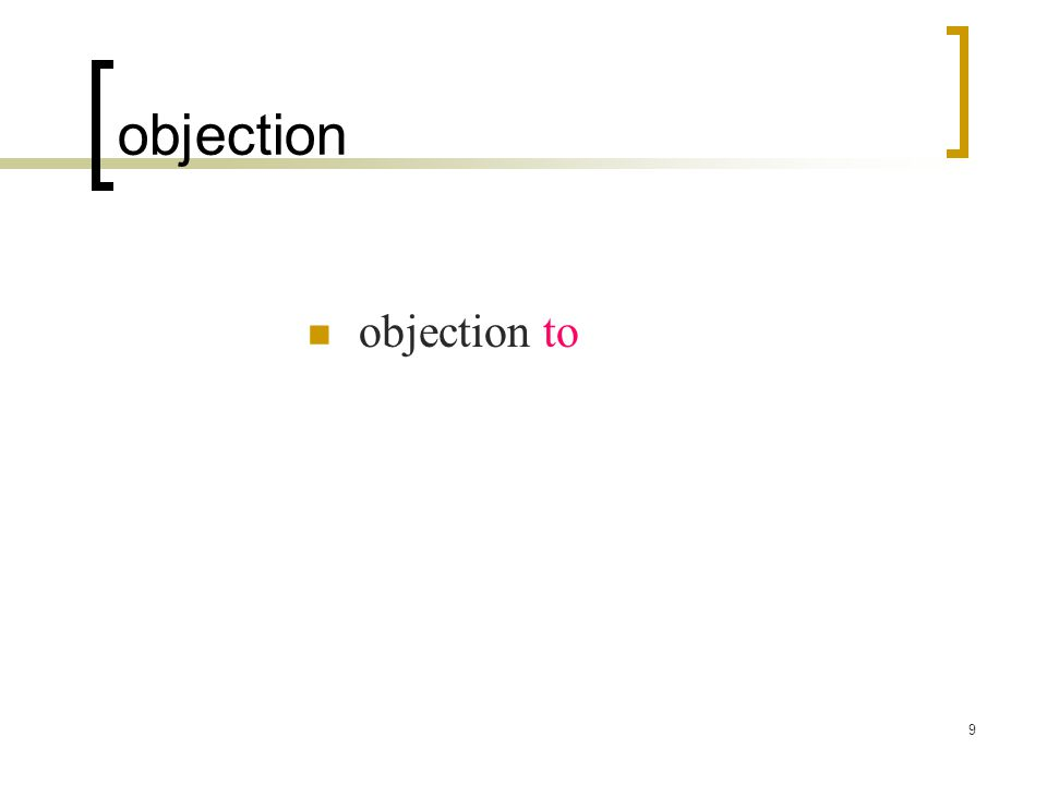 9 objection objection to