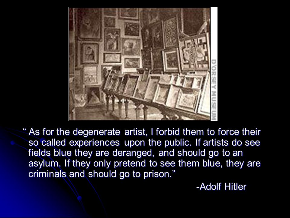 As for the degenerate artist, I forbid them to force their so called experiences upon the public.