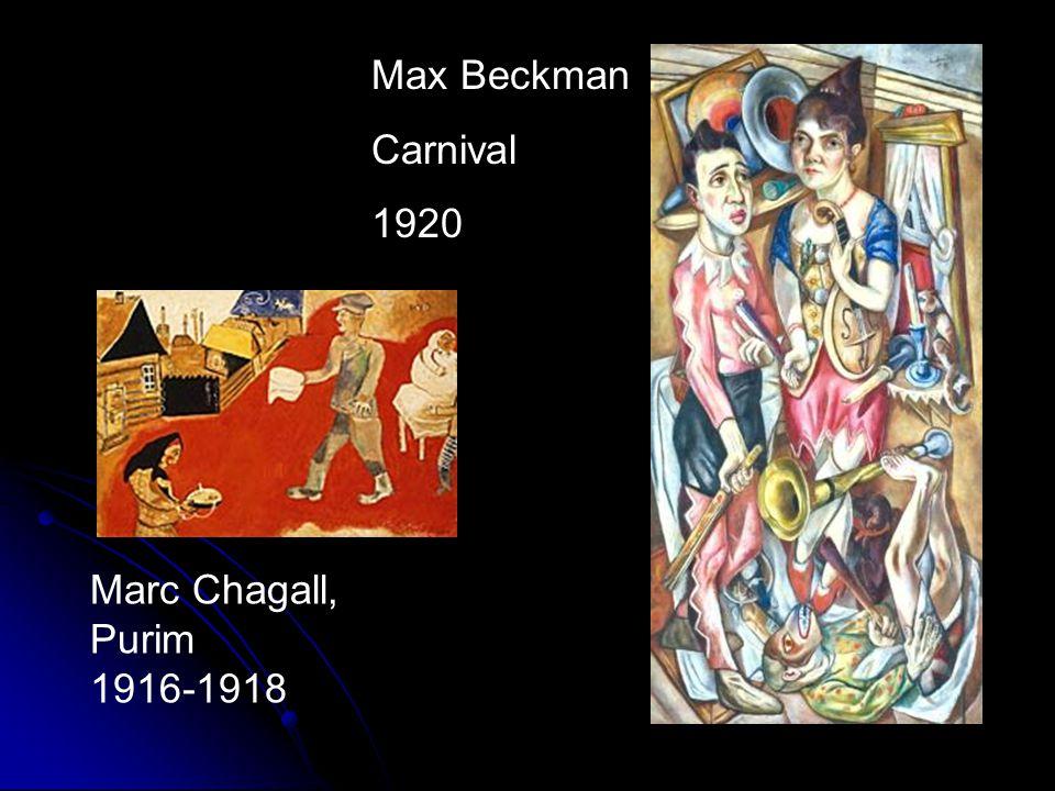 Marc Chagall, Purim 1916-1918 Max Beckman Carnival 1920