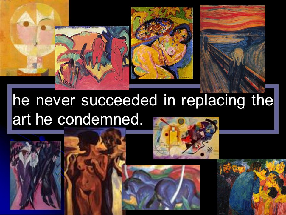 he never succeeded in replacing the art he condemned.