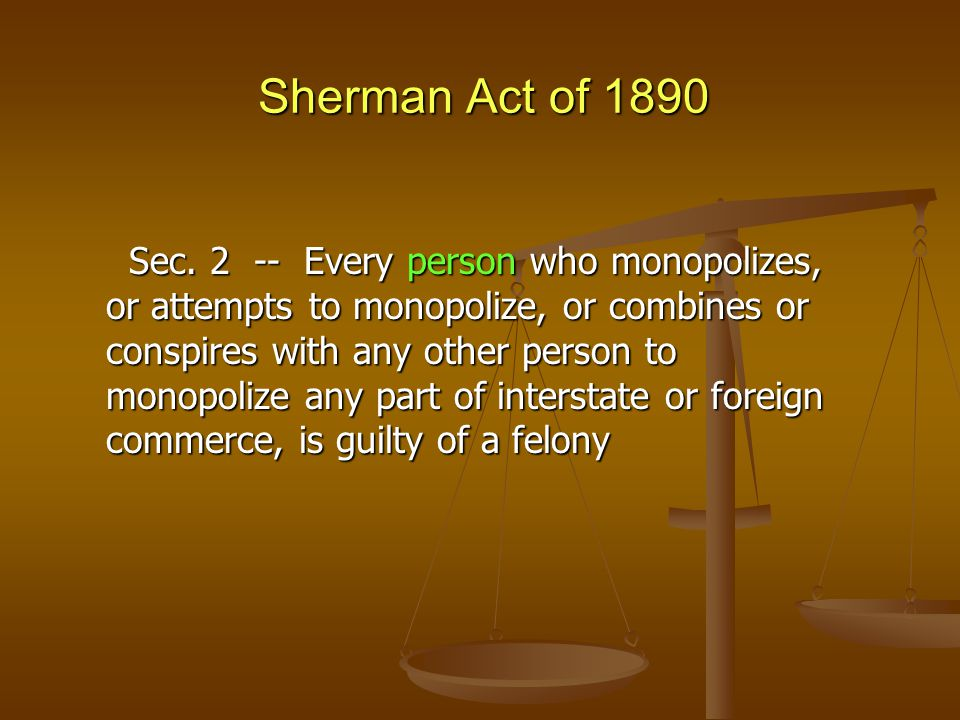 Sherman Act of 1890 Sec.