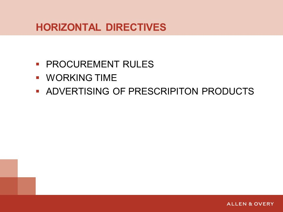 HORIZONTAL DIRECTIVES  PROCUREMENT RULES  WORKING TIME  ADVERTISING OF PRESCRIPITON PRODUCTS