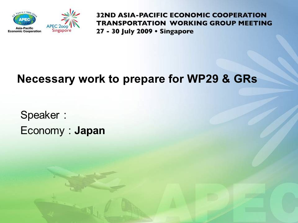 2 Necessary work to prepare for WP29 & GRs.Contents 1.