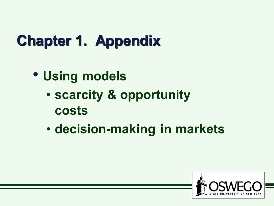 Chapter 1. Appendix Using models scarcity & opportunity costs decision-making in markets Using models scarcity & opportunity costs decision-making in