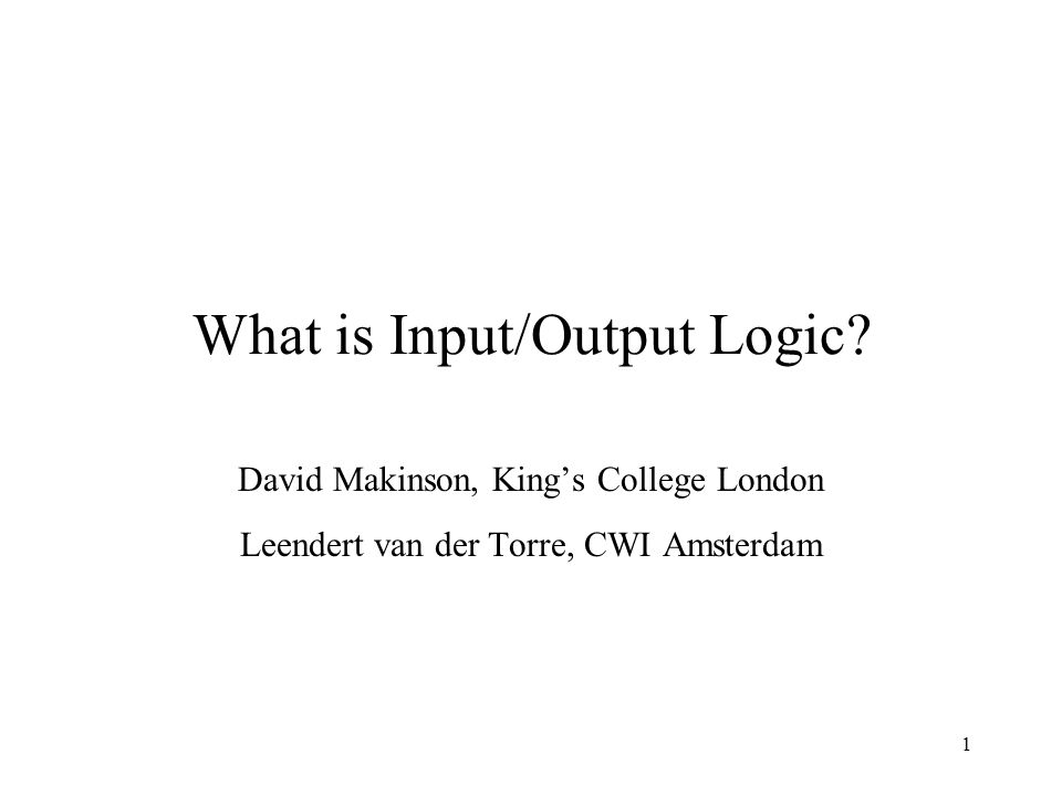 1 What is Input/Output Logic.