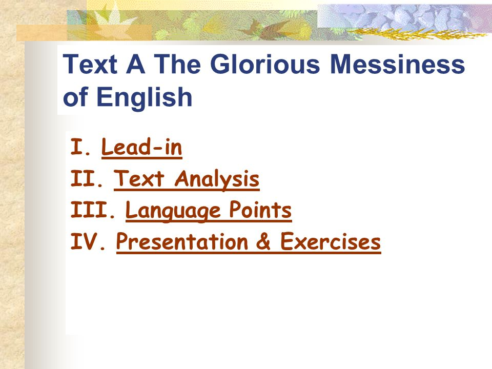 I. Lead-inLead-in II. Text AnalysisText Analysis III. Language PointsLanguage Points IV. Presentation & ExercisesPresentation & Exercises