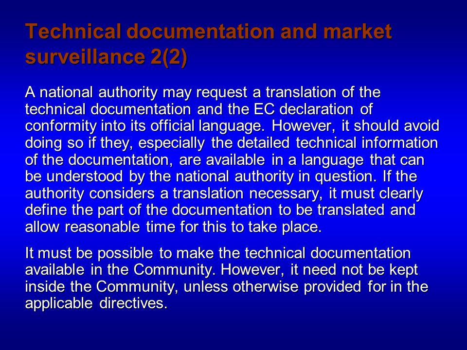 Technical documentation and market surveillance 2(2) A national authority may request a translation of the technical documentation and the EC declaration of conformity into its official language.
