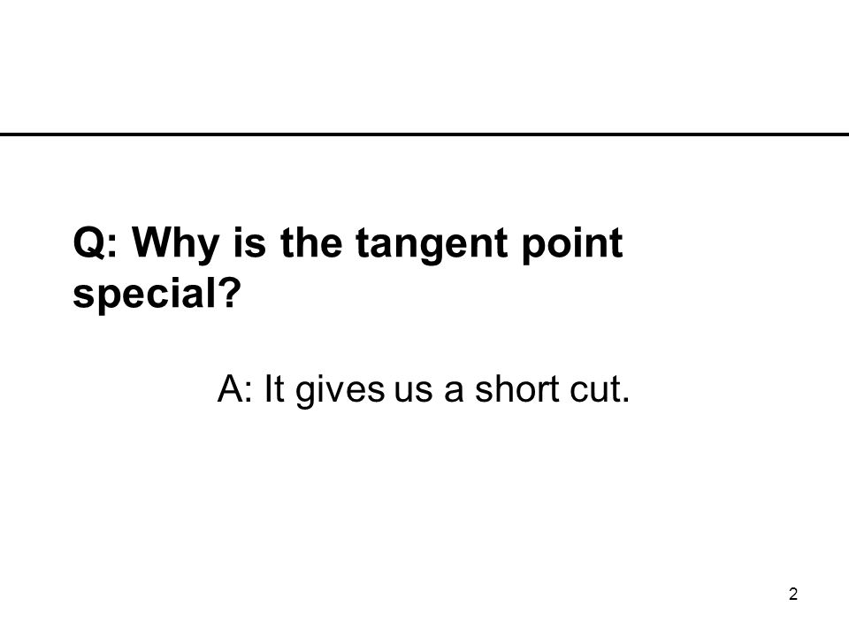 2 A: It gives us a short cut.