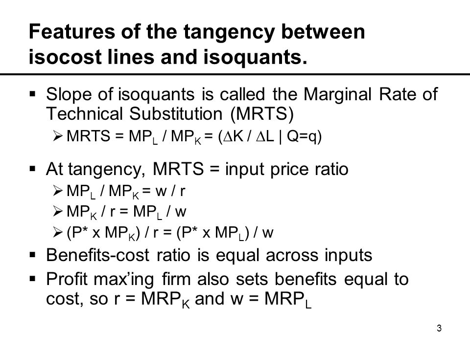 3 Features of the tangency between isocost lines and isoquants.