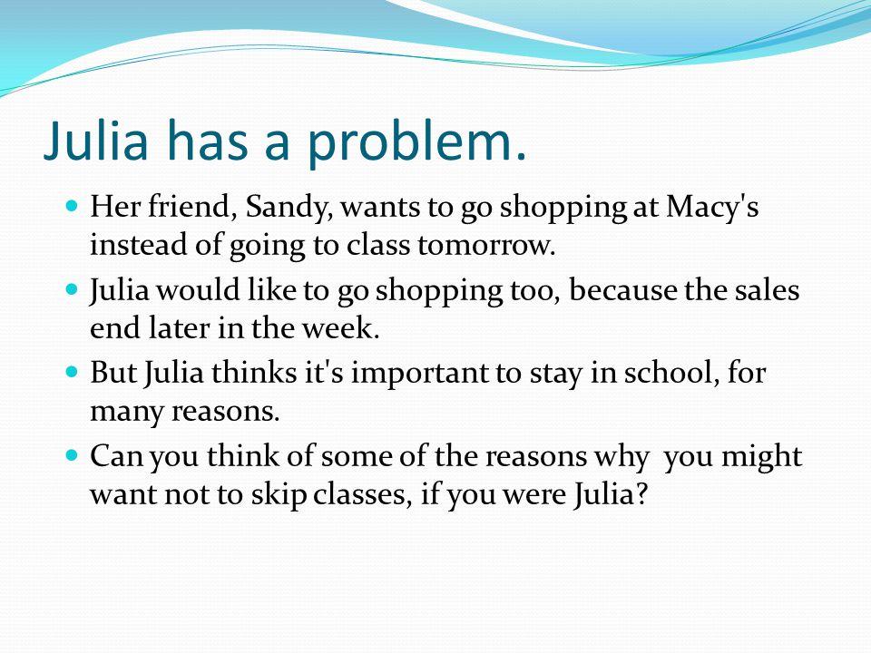 Julia has a problem.