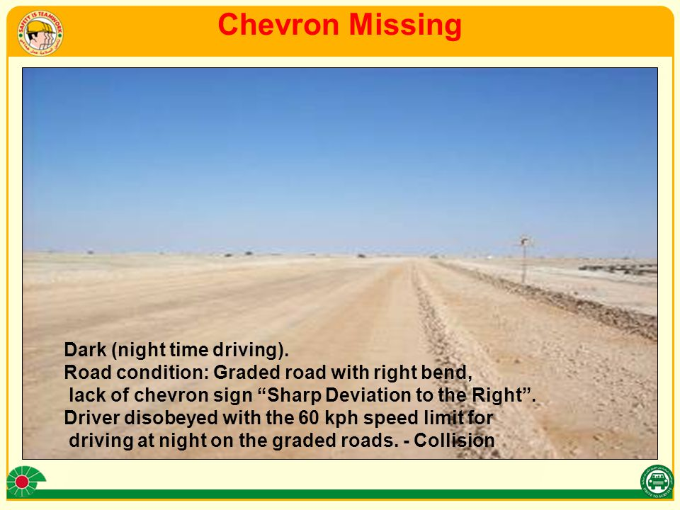 Chevron Missing Dark (night time driving).