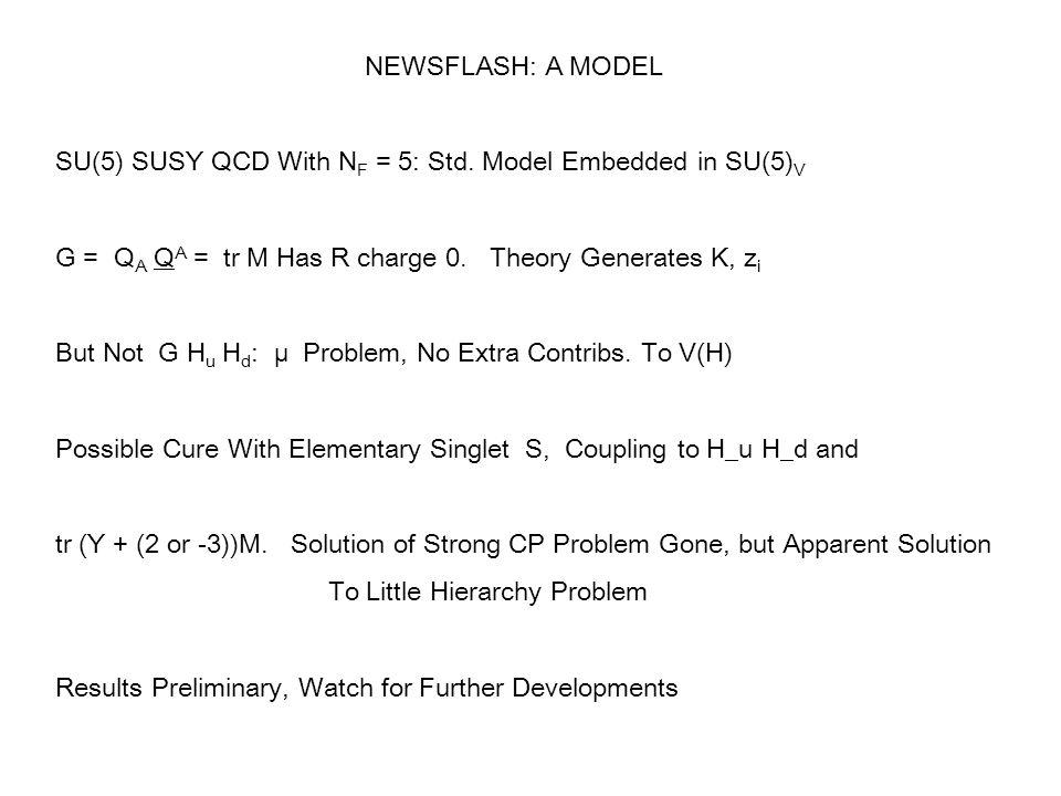 NEWSFLASH: A MODEL SU(5) SUSY QCD With N F = 5: Std.