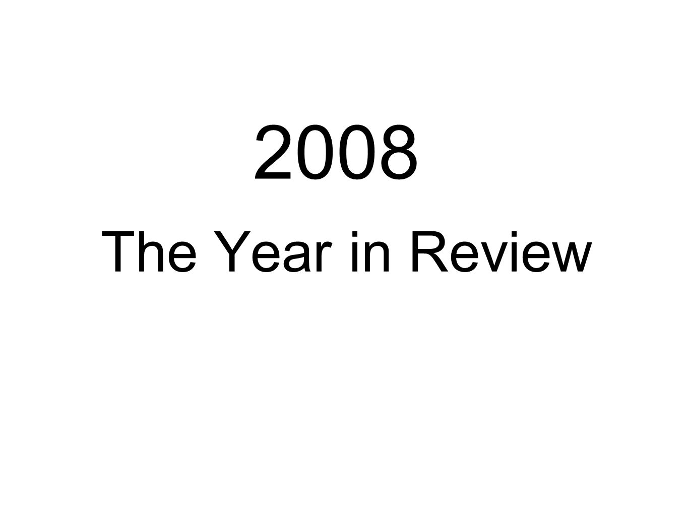 The Year in Review 2008