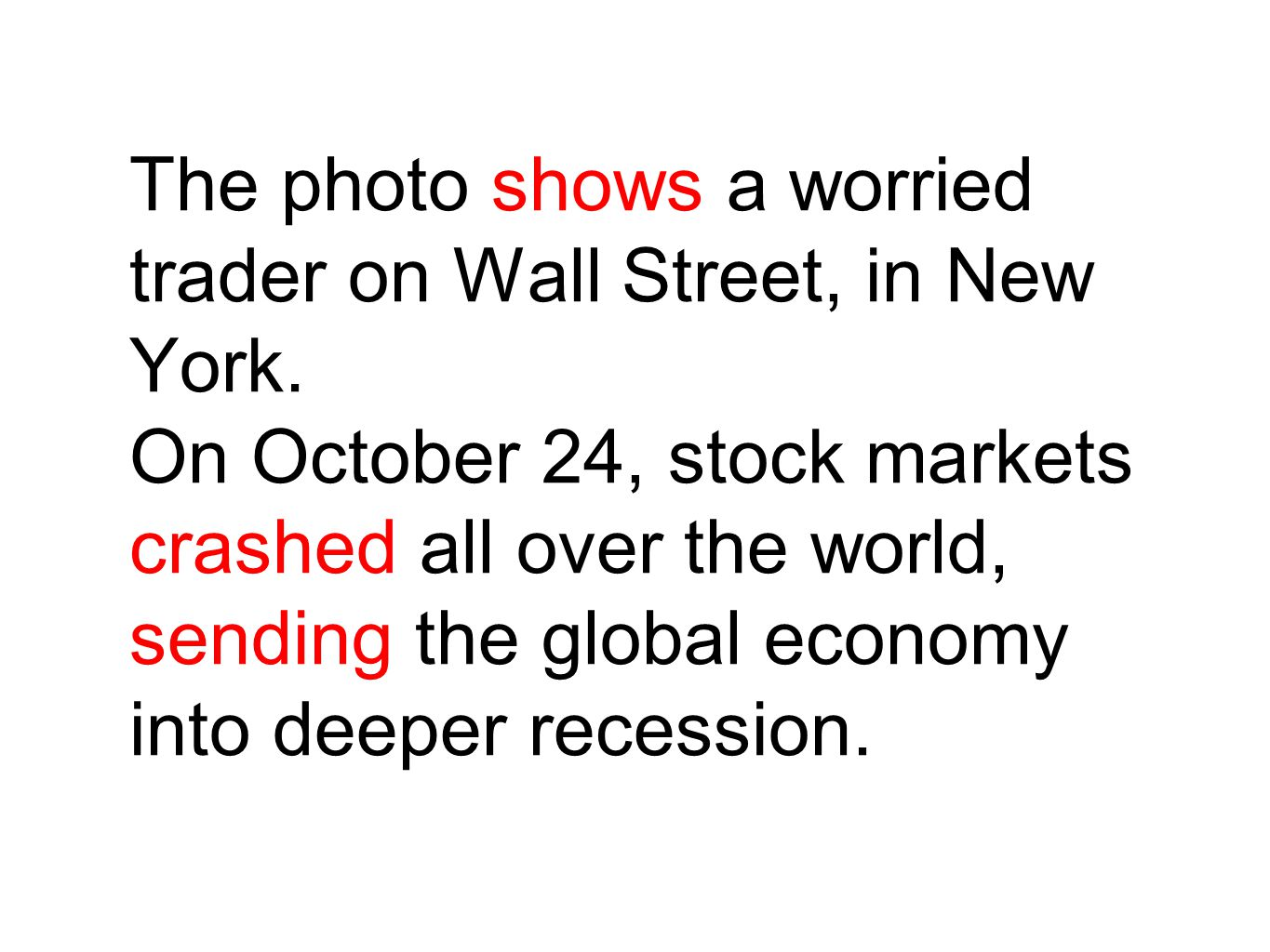 The photo shows a worried trader on Wall Street, in New York. On October 24, stock markets crashed all over the world, sending the global economy into