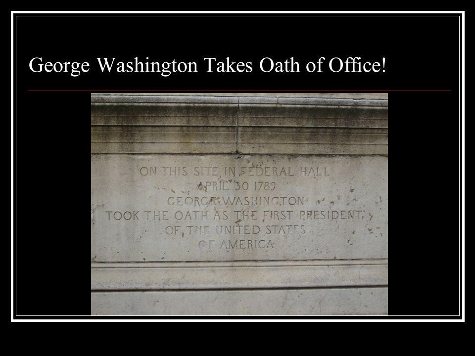 George Washington Takes Oath of Office!