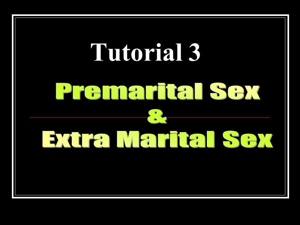 Introduction Premarital sex, extra-marital sex, homosexuality and abnormal sexual behaviour become important subjects, especially for today.