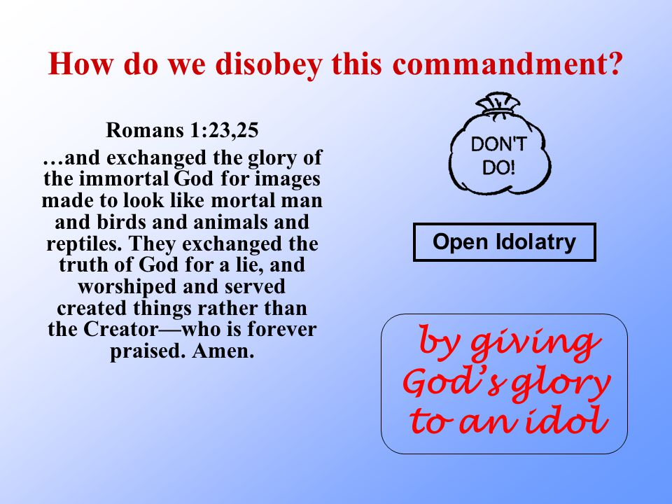 How do we disobey this commandment.