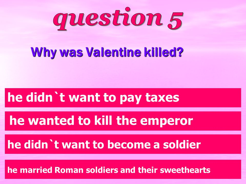 Why was Valentine killed.