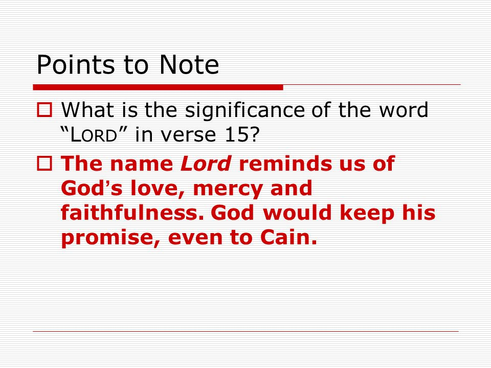 Points to Note  What is the significance of the word L ORD in verse 15.