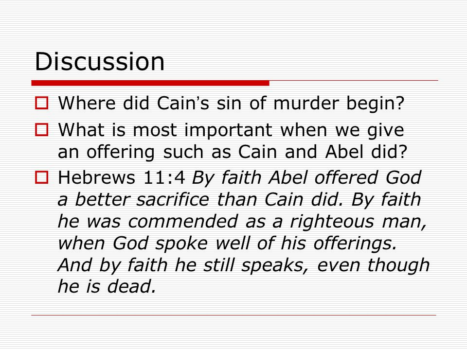 Discussion  Where did Cain ' s sin of murder begin.