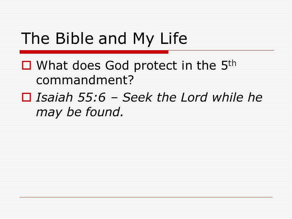 The Bible and My Life  What does God protect in the 5 th commandment.
