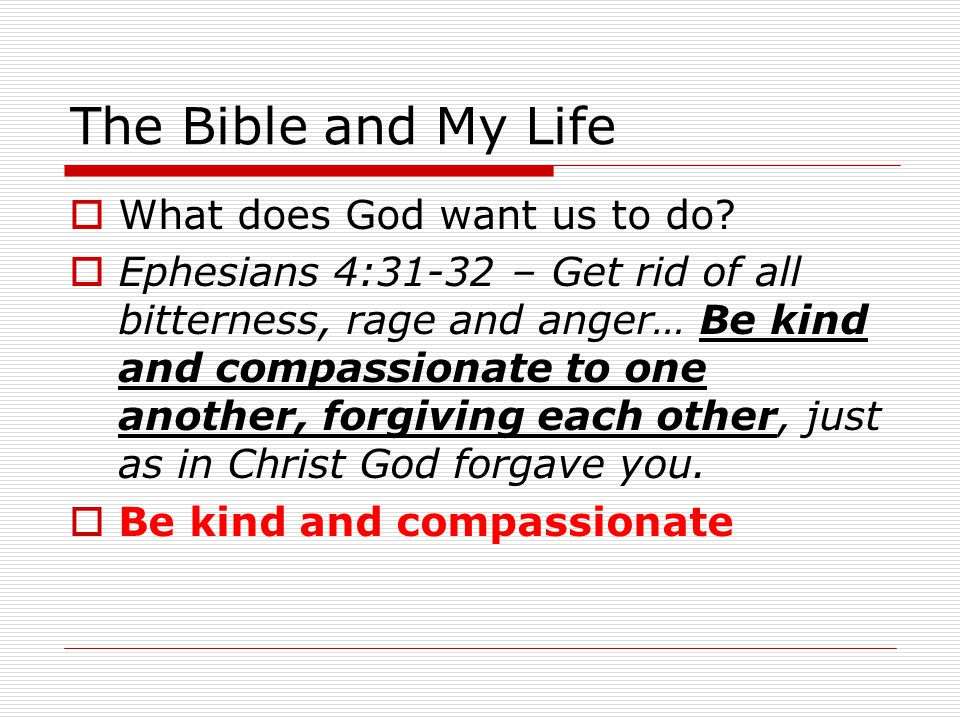 The Bible and My Life  What does God want us to do.