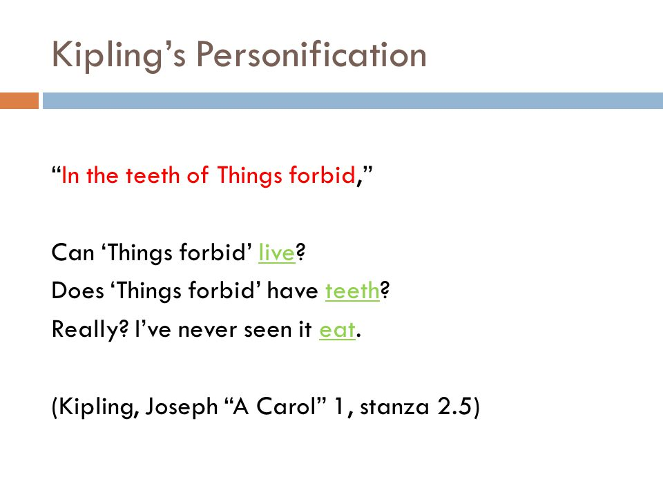 Kipling's Personification In the teeth of Things forbid, Can 'Things forbid' live.