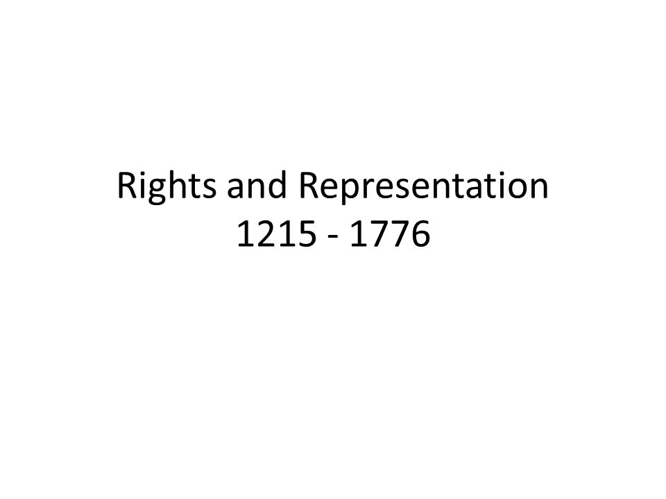 Rights and Representation 1215 - 1776