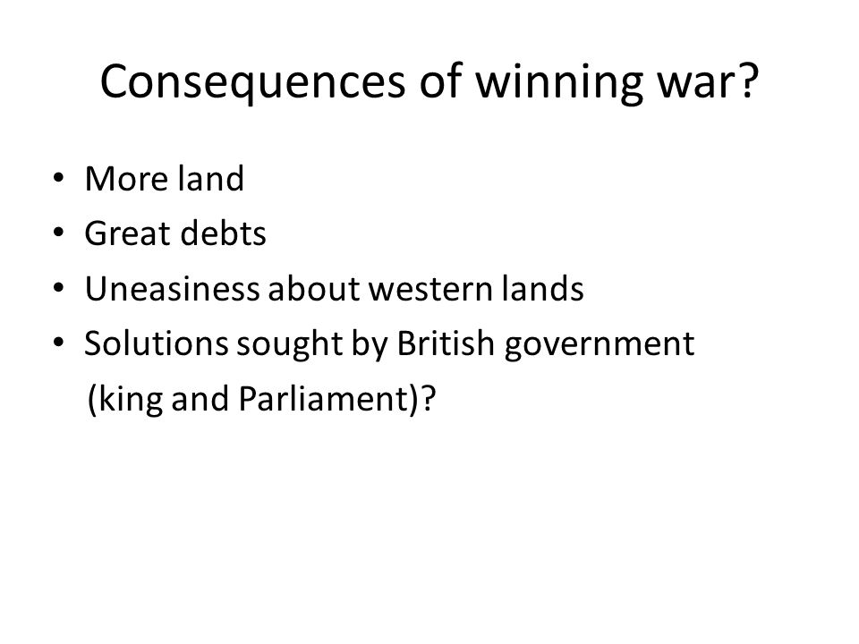 More land Great debts Uneasiness about western lands Solutions sought by British government (king and Parliament)?