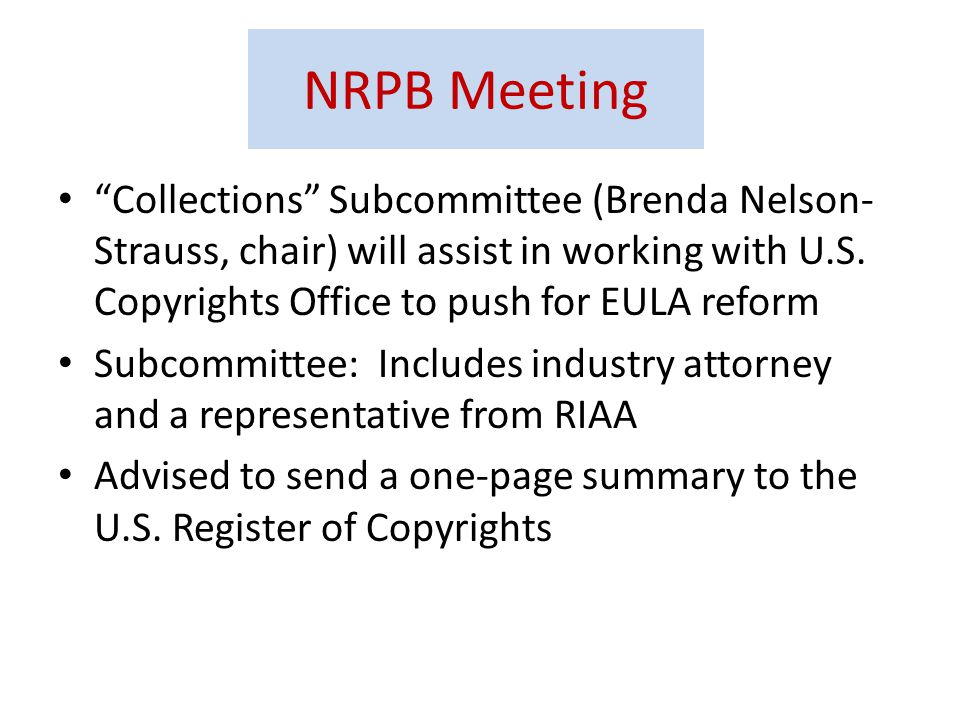 NRPB Meeting Collections Subcommittee (Brenda Nelson- Strauss, chair) will assist in working with U.S.