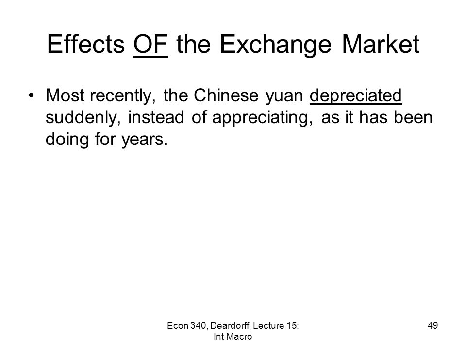 Effects OF the Exchange Market Will a further Yuan Appreciation Change the US Trade Balance.