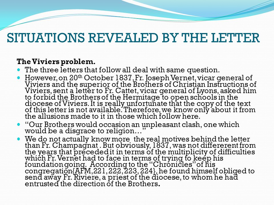 SITUATIONS REVEALED BY THE LETTER The Viviers problem. The three letters that follow all deal with same question. However, on 20 th October 1837, Fr.