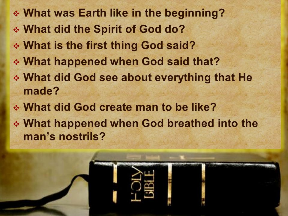  What was Earth like in the beginning. What did the Spirit of God do.