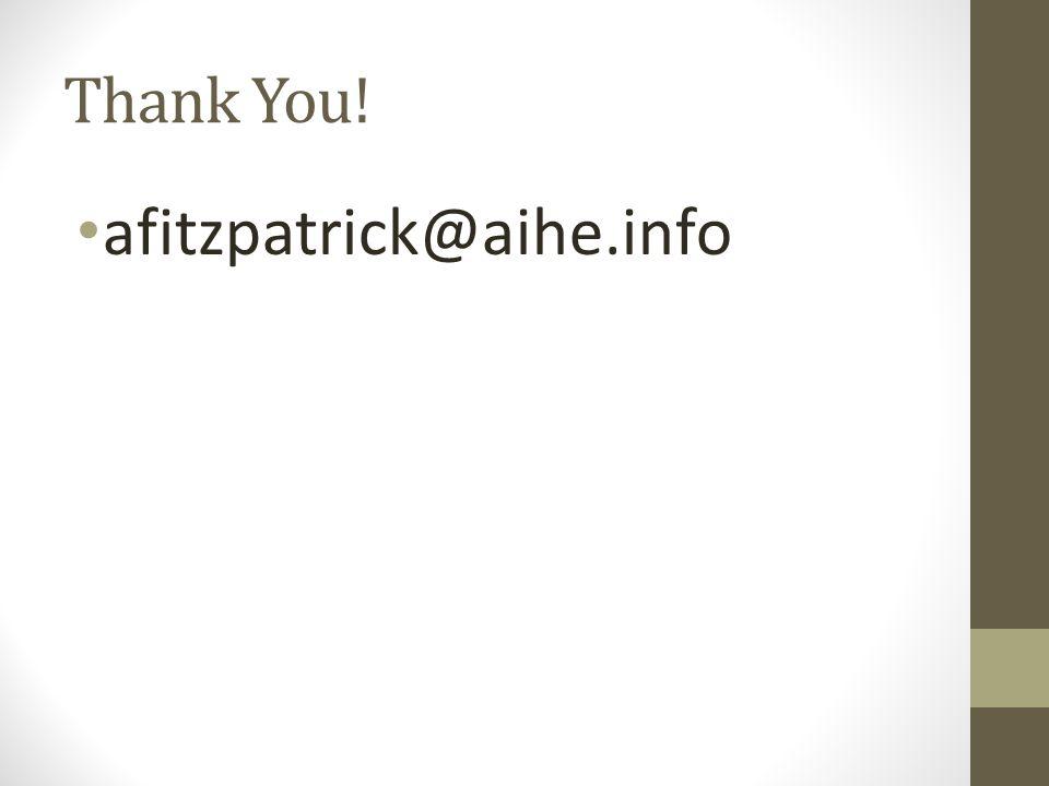 Thank You! afitzpatrick@aihe.info
